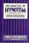 THE PRACTICE OF HYPNOTISM VOL. 1: Traditional & Semi-Traditional Techniques & Phenomenology
