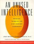AN UNUSED INTELLIGENCE : Physical Thinking For 21st Century Leadership