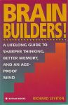 BRAIN BUILDERS : A Lifelong Guide To Sharper Thinking, Better Memory, & An Age-Proof Mind