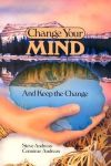 CHANGE YOUR MIND & KEEP THE CHANGE