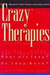 CRAZY THERAPIES : What Are They? Do The Work?