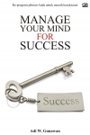 .MANAGE YOUR MIND FOR SUCCESS