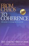 FROM CHAOS TO COHERENCE : The Power To Change Performance (Revised Edition)