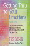 GETTING THRU TO YOUR EMOTIONS WITH EFT : Tap Into You Hidden Potential With The Emotional Freedom Techniques