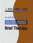HANDBOOK OF SOLUTION-FOCUSED BRIEF THERAPY