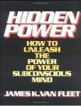 HIDDEN POWER : How To Unleash The Power Of Your Subconscious Mind