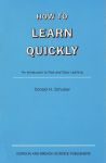 HOW TO LEARN QUICKLY : An Introduction To Fast & Easy Learning