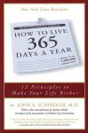 HOW TO LIVE 365 DAYS A YEAR : 12 Principles To Make Your Life Richer