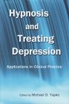 HYPNOSIS & TREATING DEPRESSION : Applications In Clinical Practice