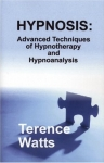 HYPNOSIS : Advanced Techniques Of Hypnotherapy & Hypnoanalysis