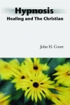 HYPNOSIS : Healing & The Christian