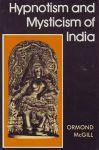 HYPNOTISM & MYSTICISM OF INDIA