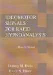 IDEOMOTOR SIGNALS FOR RAPID HYPNOANALYSIS : A How-To Manual