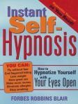 INSTANT SELF-HYPNOSIS : How To Hypnotize Yourself With Your Eyes Open