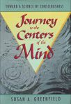 JOURNEY TO THE CENTERS OF THE MINDS : Toward A Science Of Consciousness