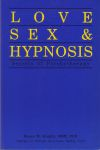 LOVE, SEX, & HYPNOSIS : Secrets Of Psychotherapy