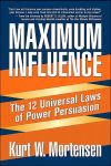 MAXIMUM INFLUENCE : The 12 Universal Laws Of Power Persuasion