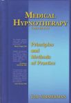 MEDICAL HYPNOTHERAPY : Principles & Methods Of Practice (Vol. 1)