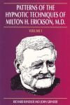 PATTERNS OF THE HYPNOTIC TECHNIQUES OF MILTON H. ERICKSON, M. D. (Vol. 1)