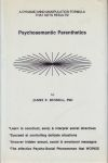 PSYCHOSEMATIC PARENTHETICS : A Dynamic Mind Manipulation Formula That Gets Results!