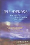 SELF-HYPNOSIS : New Tools For Deep & Lasting Transformation
