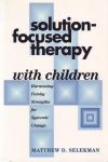 SOLUTION-FOCUSED THERAPY WITH CHILDREN