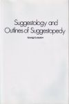 SUGGESTOLOGY & OUTLINES OF SUGGESTOPEDY