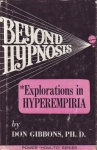 BEYOND HYPNOSIS : Explorations In Hyperempiria