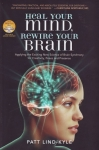 HEAL YOUR MIND REWIRE YOUR BRAIN : Applying The Exciting New Science Of Brain Synchrony For Creativity, Peace, & Presence