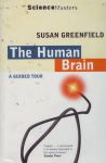 THE HUMAN BRAIN : A Guided Tour