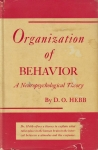 ORGANIZATION OF BEHAVIOR : A Neuropsychological Theory