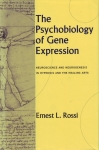 THE PSYCHOBIOLOGY OF GENE EXPRESSION : Neuroscience & Neurogenesis In Hypnosis & The Healing Arts