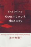 THE MIND DOESN'T WORK THAT WAY : The Scope & Limits Of Computational Psychology