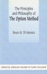 THE PRINCIPLES & PHILOSOPHY OF THE OPTION METHOD