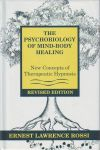 THE PSYCHOBIOLOGY OF MIND-BODY HEALING : New Concepts Of Therapeutic Hypnosis (Revised Edition)