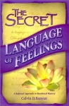 THE SECRET LANGUAGE OF FEELINGS : A Rational Approach To Mastering Emotions