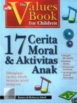 THE VALUES BOOK FOR CHILDREN : 17 MORAL DASAR BAGI ANAK