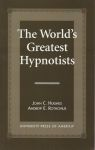 THE WORLD'S GREATEST HYPNOTISTS