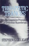 THERAPEUTIC TRANCES : The Cooperation Principle In Ericksonian Hypnotherapy
