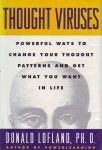 THOUGHT VIRUSES : Powerful Ways To Change Your Thought Patterns & Get What You Want In Live