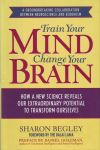 TRAIN YOUR MIND CHANGE YOUR BRAIN