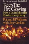 KEEP THE FIRE GLOWING : How A Loving Marriage Builds A Loving Family