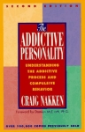 THE ADDICTIVE PERSONALITY : Understanding The Addictive Process & Compulsive Behavior