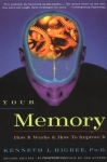 YOUR MEMORY : How It Works & How To Improve It