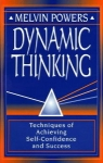 DYNAMIC THINKING : The Technique Of Using Your Subconscious Mind