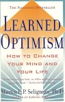 LEARNED OPTIMISM : How To Change Your Mind & Your Life