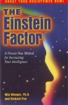 THE EINSTEIN FACTOR : A Proven New Method For Increasing Your Intelligence