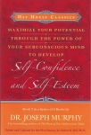 MAXIMIZE YOUR POTENTIAL THROUGH THE POWER OF YOUR SUBCONSCIOUS MIND TO DEVELOP SELF-CONFIDENCE & SELF-ESTEEM