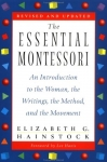 THE ESSENTIAL MONTESSORI : An Introduction To The Woman, The Writings, The Method, & The Movement