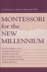 MONTESSORI FOR THE NEW MILLENNIUM